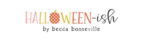 Halloween-ish by Becca Bonneville