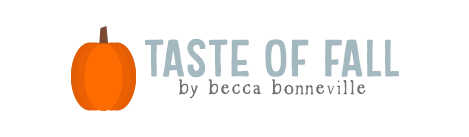 Taste of Fall by Becca Bonneville
